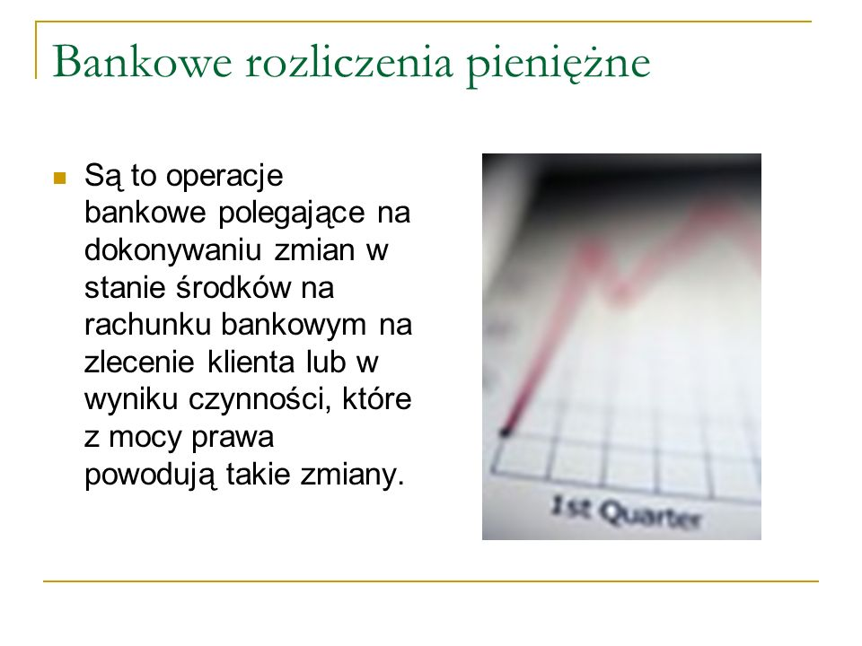 Bankowe rozliczenia pieniężne