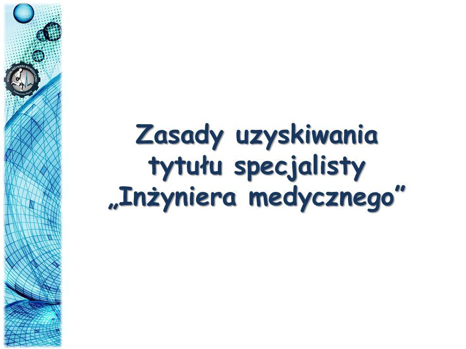 """tytułu specjalisty """"Inżyniera medycznego"""