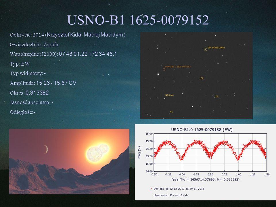 USNO-B1 1625-0079152 Odkrycie: 2014 (Krzysztof Kida, Maciej Macidym )