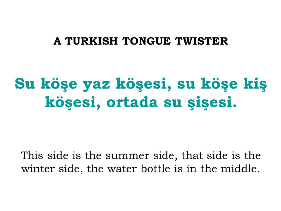 A TURKISH TONGUE TWISTER