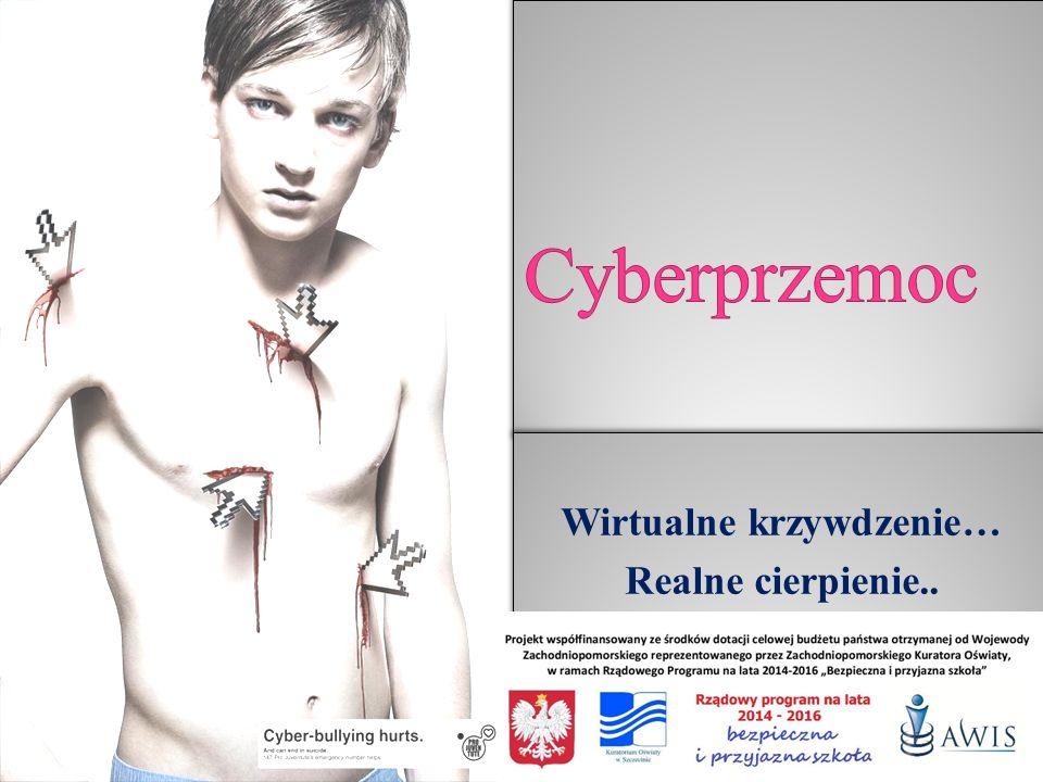 Wirtualne krzywdzenie… Realne cierpienie..