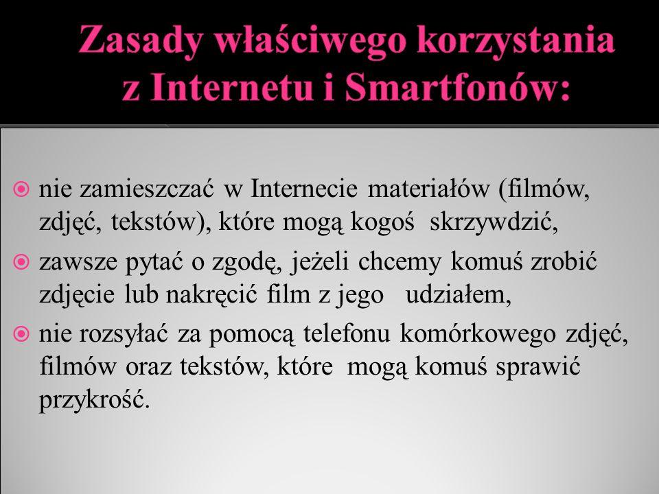 Zasady właściwego korzystania z Internetu i Smartfonów: