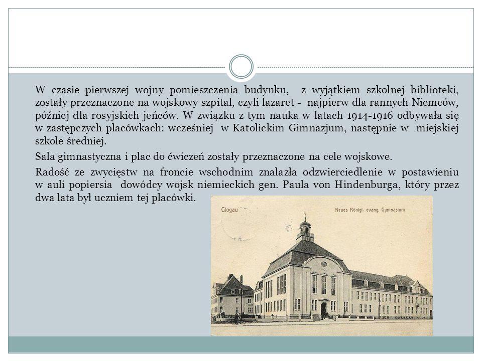 W czasie pierwszej wojny pomieszczenia budynku, z wyjątkiem szkolnej biblioteki, zostały przeznaczone na wojskowy szpital, czyli lazaret - najpierw dla rannych Niemców, później dla rosyjskich jeńców.