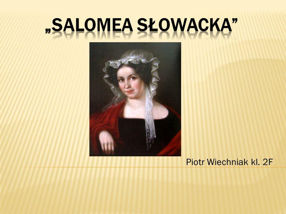 """""""Salomea Słowacka Piotr Wiechniak kl. 2F"""