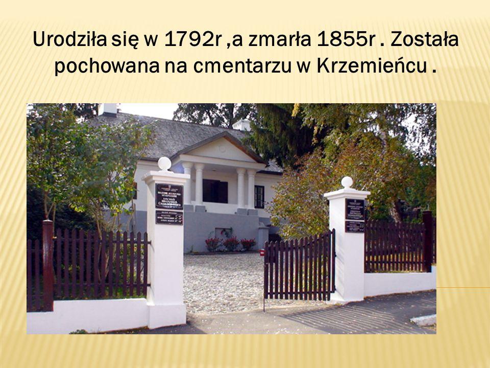 Urodziła się w 1792r ,a zmarła 1855r