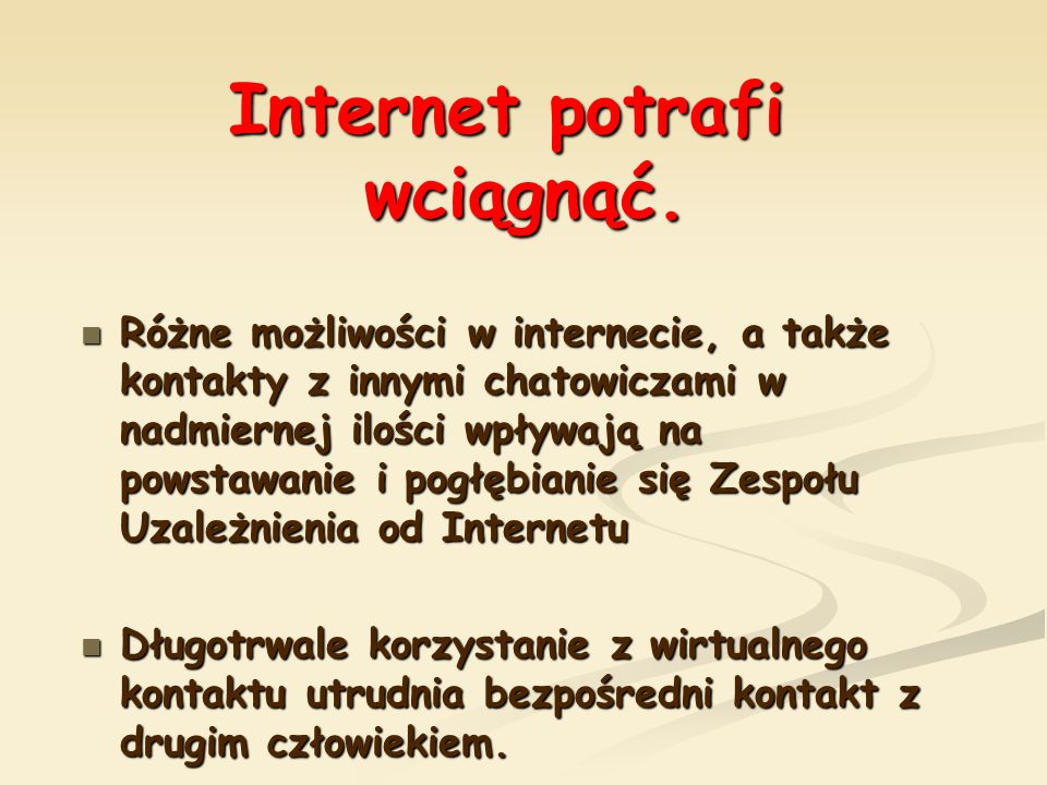 Internet potrafi wciągnąć.
