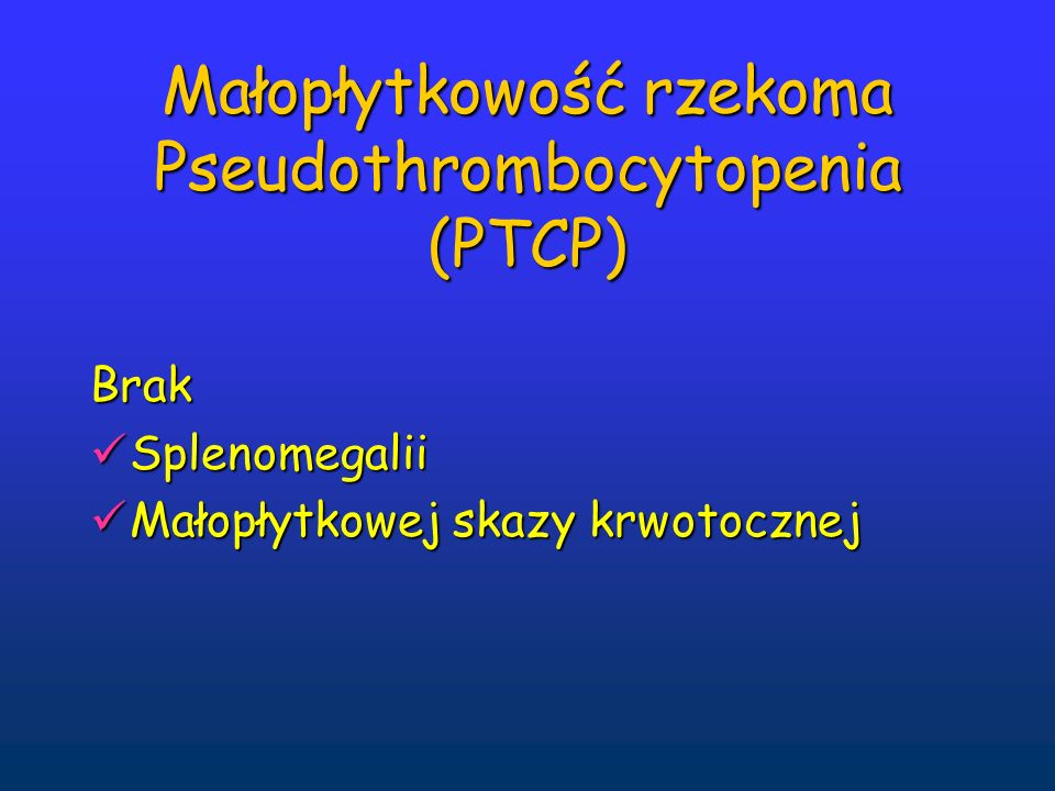 Małopłytkowość rzekoma Pseudothrombocytopenia (PTCP)