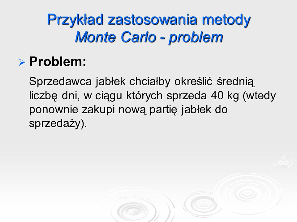 Przykład zastosowania metody Monte Carlo - problem
