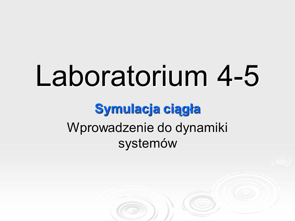 Symulacja ciągła Wprowadzenie do dynamiki systemów