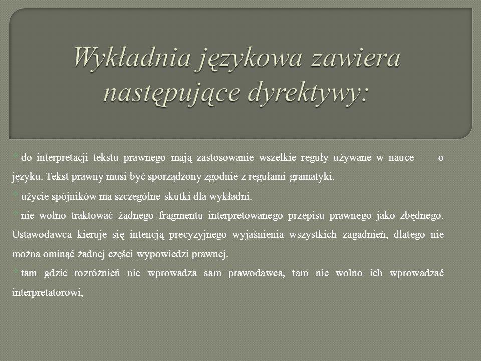 Wykładnia językowa zawiera następujące dyrektywy: