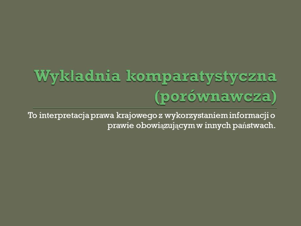 Wykładnia komparatystyczna (porównawcza)