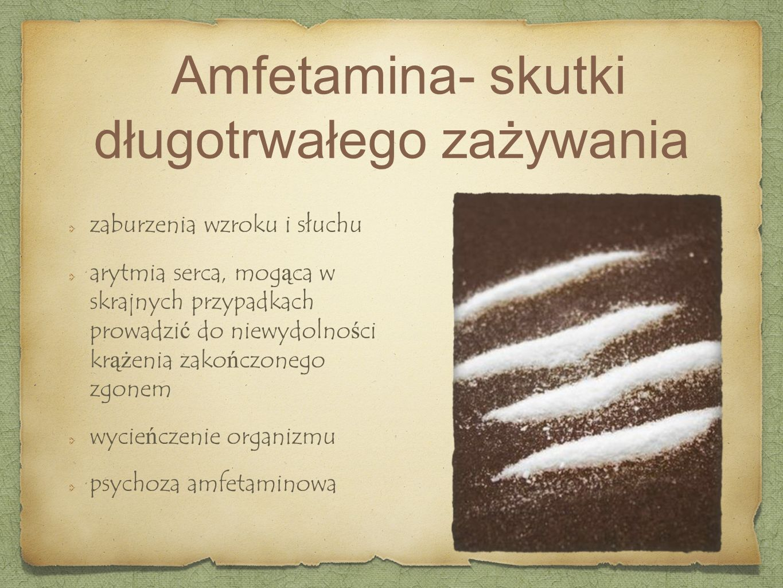 Amfetamina- skutki długotrwałego zażywania