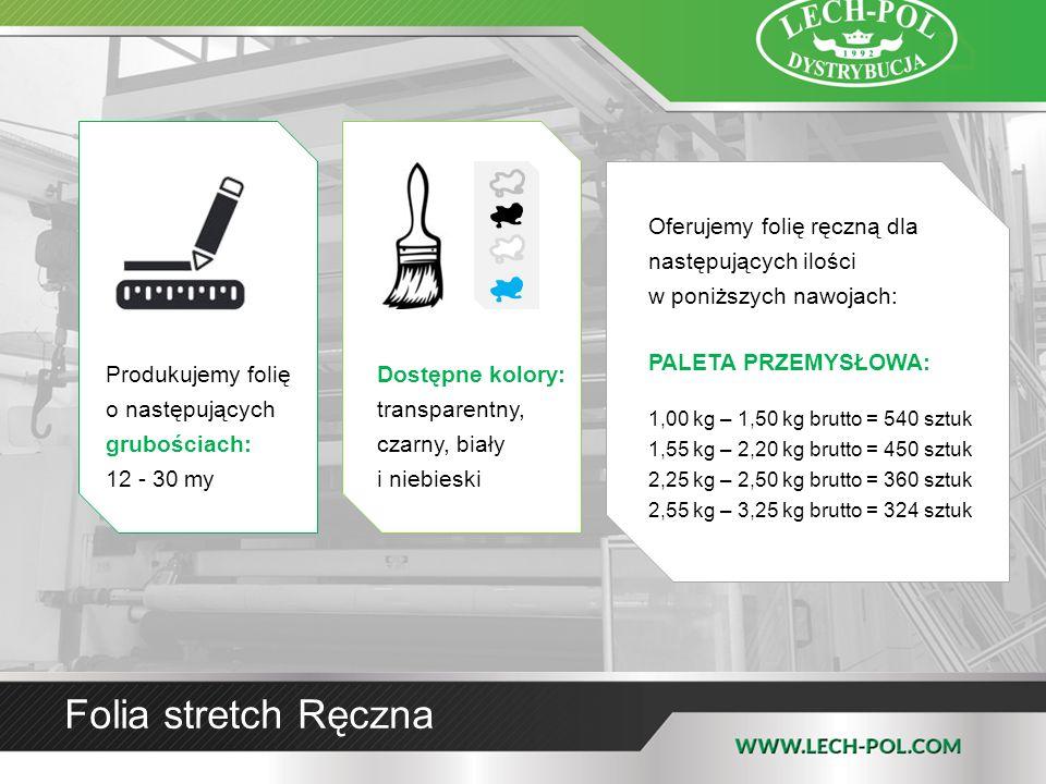 Folia stretch Ręczna Produkujemy folię o następujących grubościach: