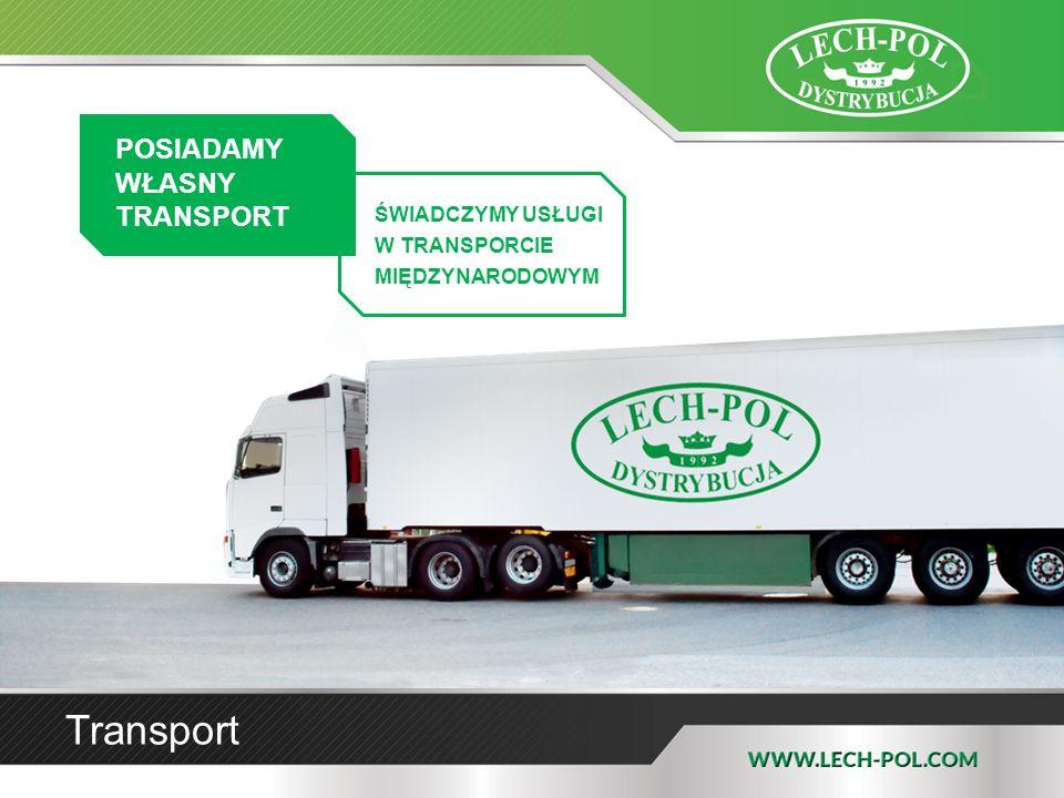 Transport POSIADAMY WŁASNY TRANSPORT