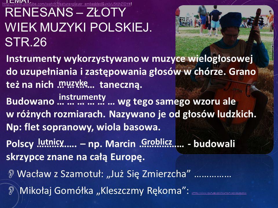 Temat: Renesans – złoty wiek muzyki polskiej. Str.26