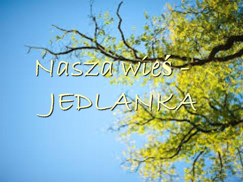 Nasza wieś - JEDLANKA