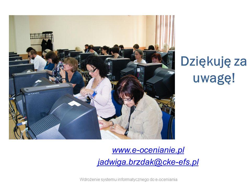 www.e-ocenianie.pl jadwiga.brzdak@cke-efs.pl