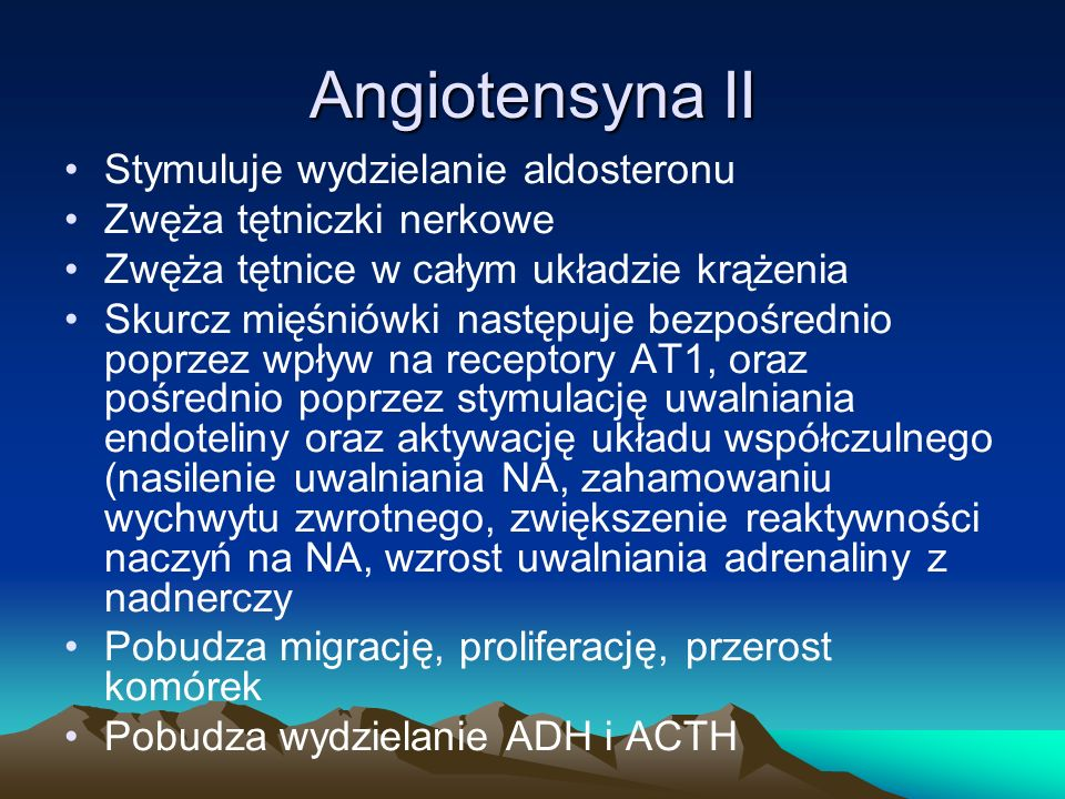 Angiotensyna II Stymuluje wydzielanie aldosteronu