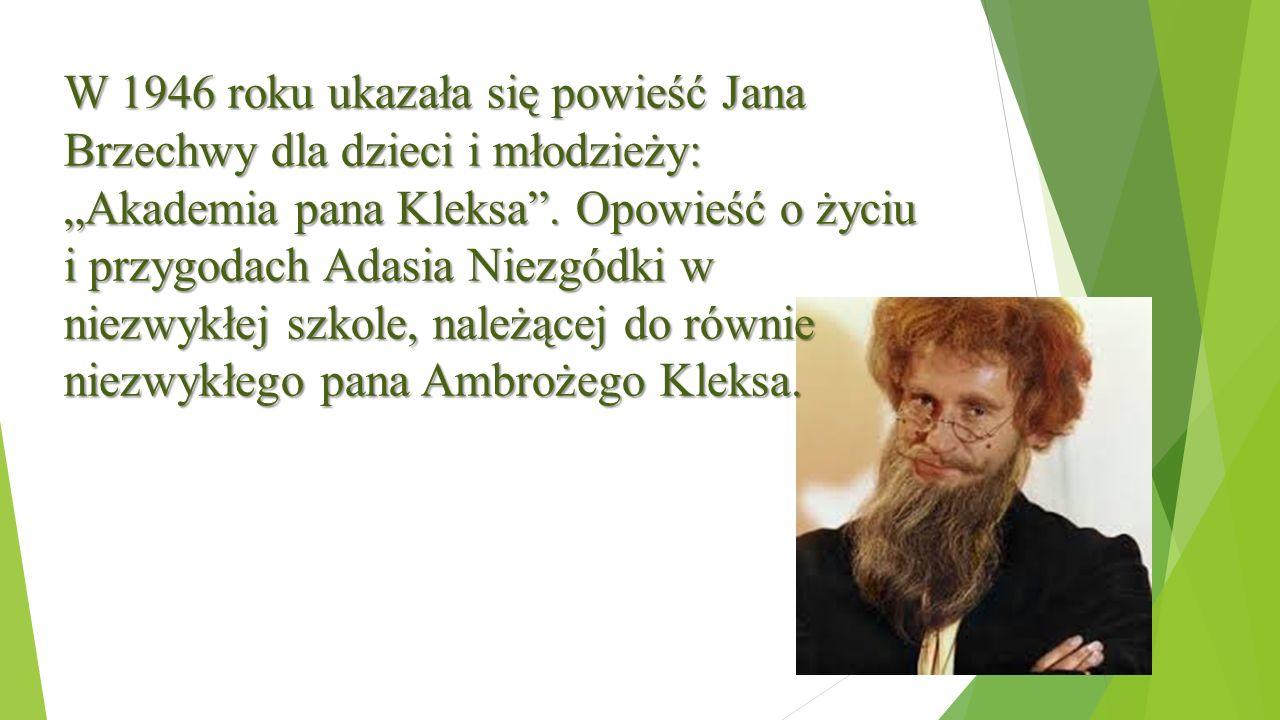 """W 1946 roku ukazała się powieść Jana Brzechwy dla dzieci i młodzieży: """"Akademia pana Kleksa ."""