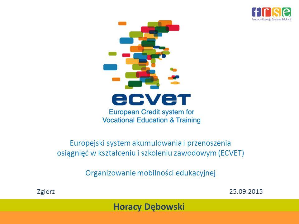 Europejski system akumulowania i przenoszenia osiągnięć w kształceniu i szkoleniu zawodowym (ECVET) Organizowanie mobilności edukacyjnej