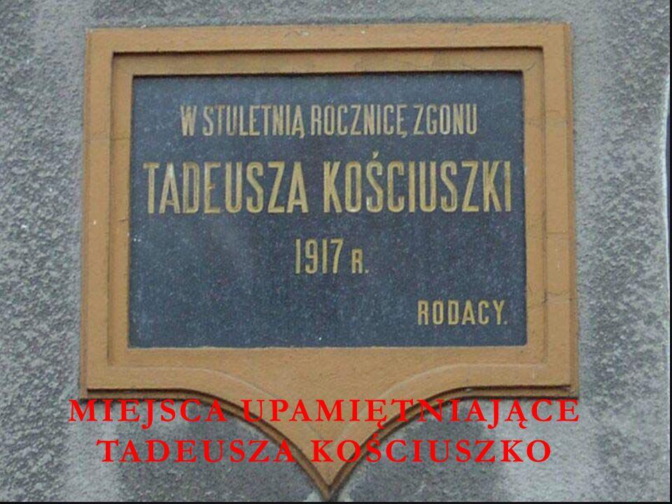 Miejsca upamiętniające Tadeusza Kościuszko
