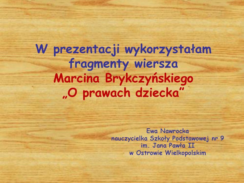W prezentacji wykorzystałam fragmenty wiersza Marcina Brykczyńskiego