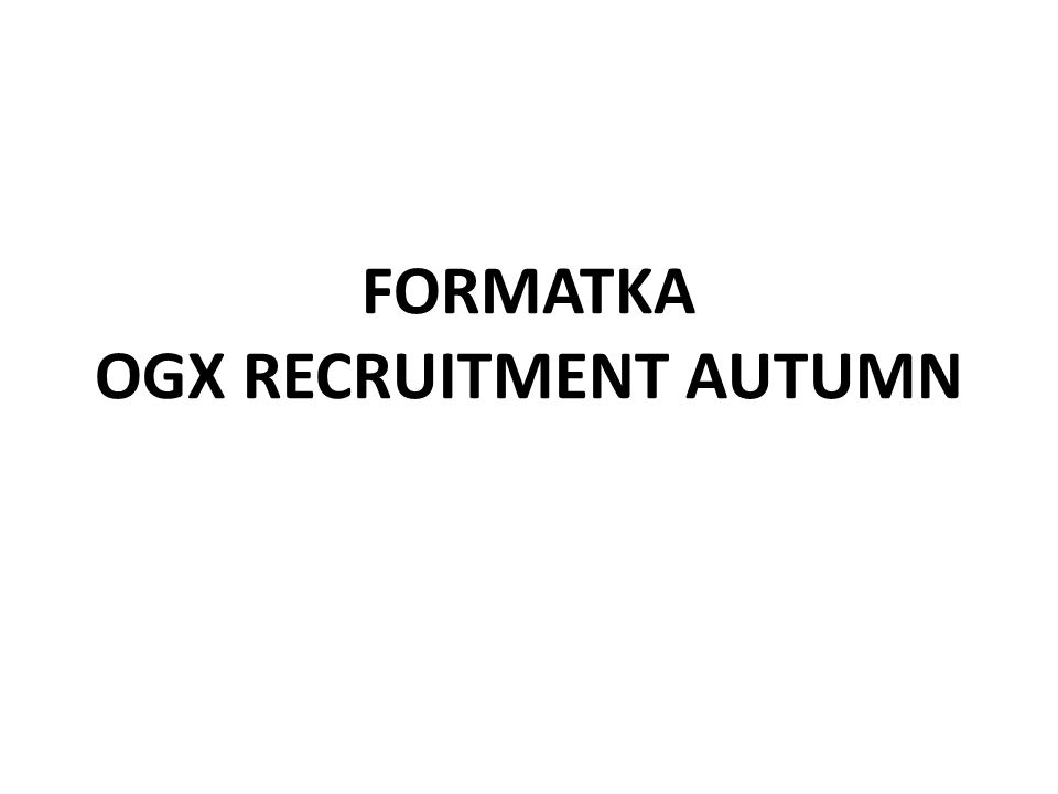 FORMATKA OGX RECRUITMENT AUTUMN