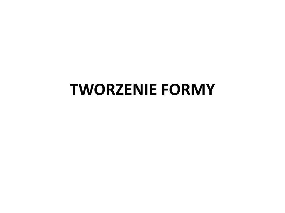 TWORZENIE FORMY