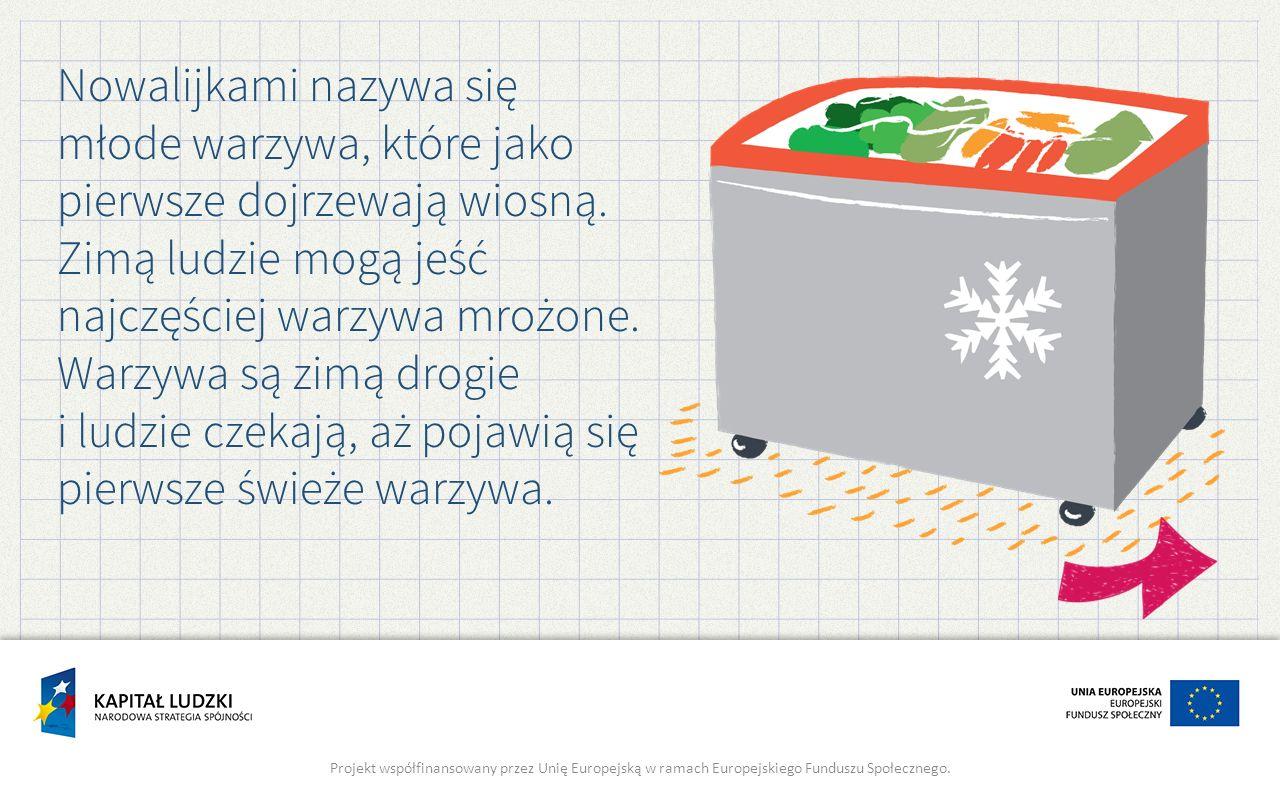 Zimą ludzie mogą jeść najczęściej warzywa mrożone.