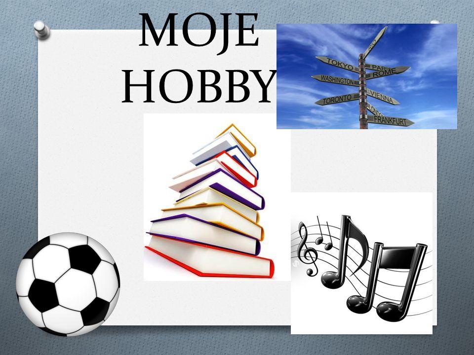 MOJE HOBBY