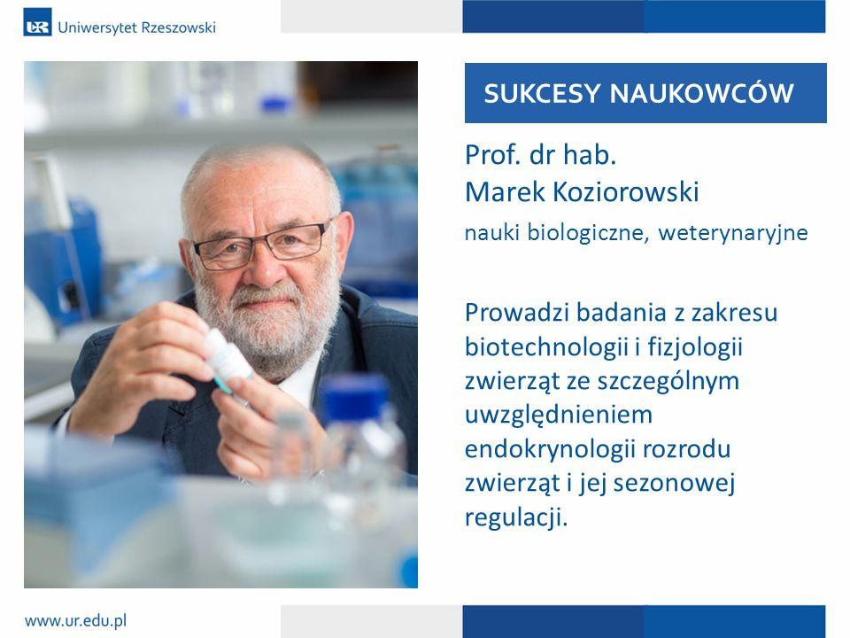 Prof. dr hab. Marek Koziorowski SUKCESY NAUKOWCÓW