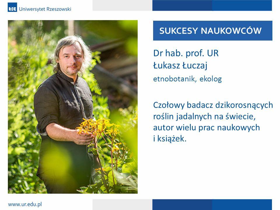 Dr hab. prof. UR Łukasz Łuczaj