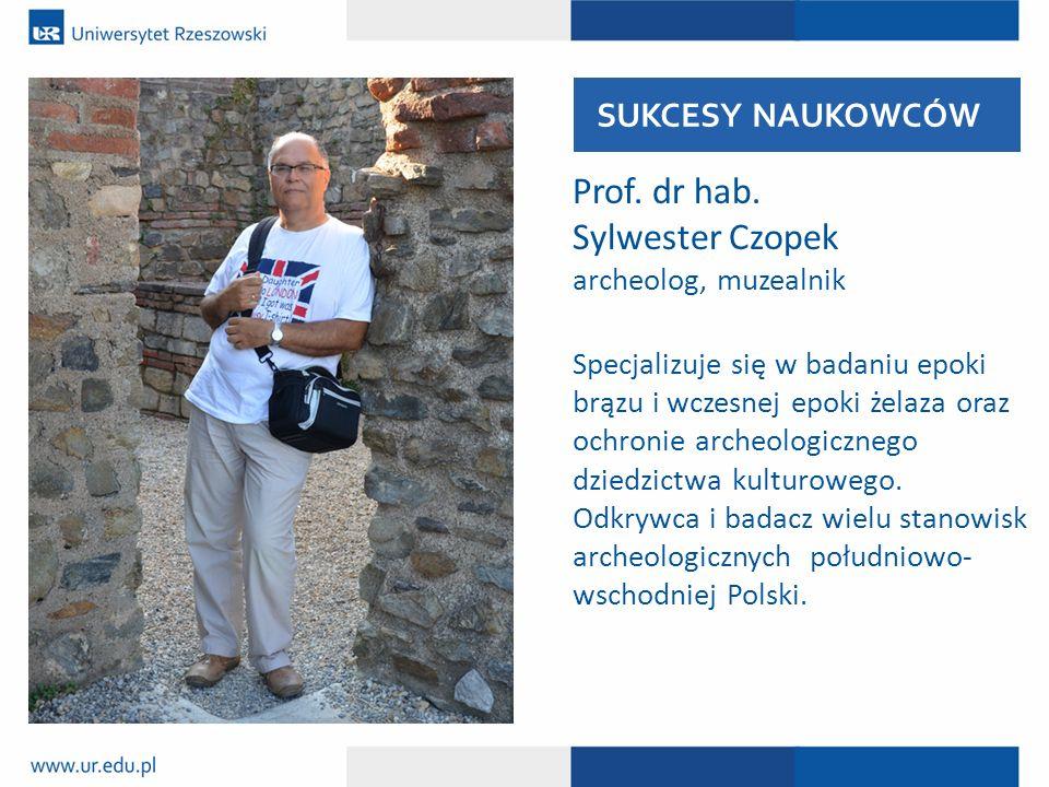 Prof. dr hab. Sylwester Czopek archeolog, muzealnik