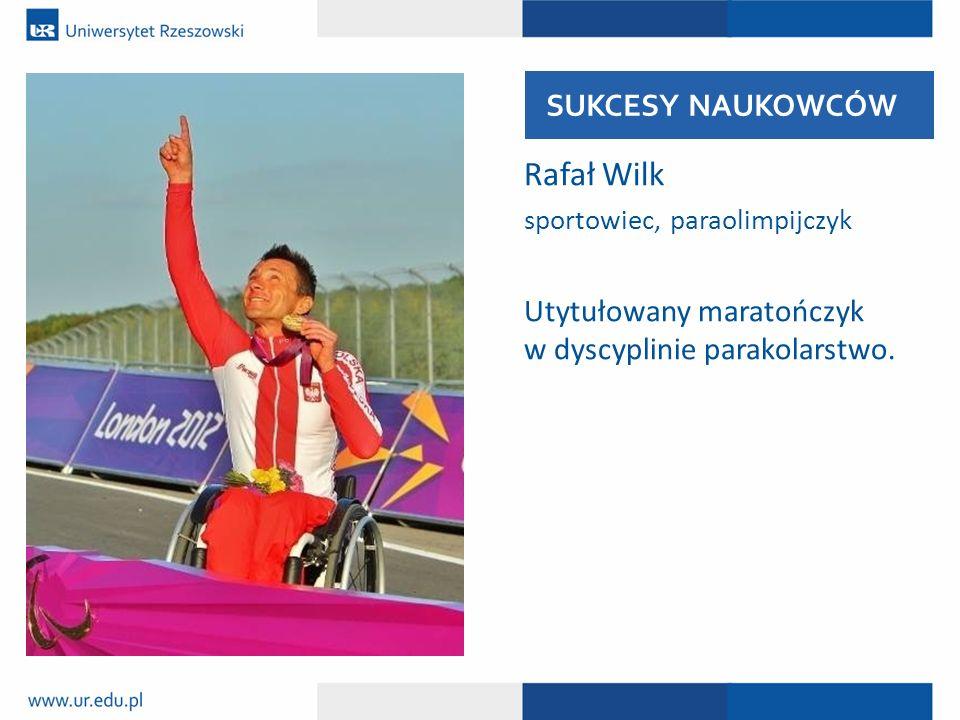 Rafał Wilk SUKCESY NAUKOWCÓW