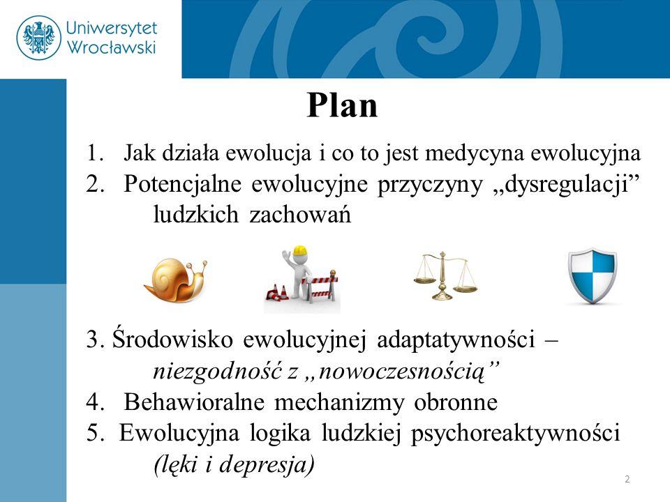 """Plan Potencjalne ewolucyjne przyczyny """"dysregulacji ludzkich zachowań"""