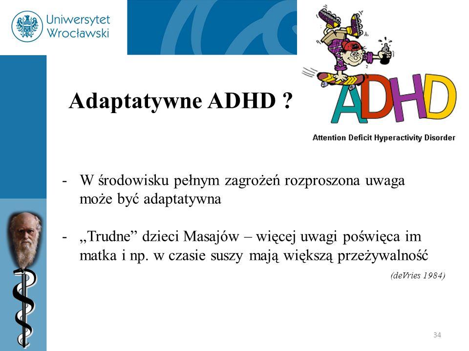 Adaptatywne ADHD W środowisku pełnym zagrożeń rozproszona uwaga może być adaptatywna.