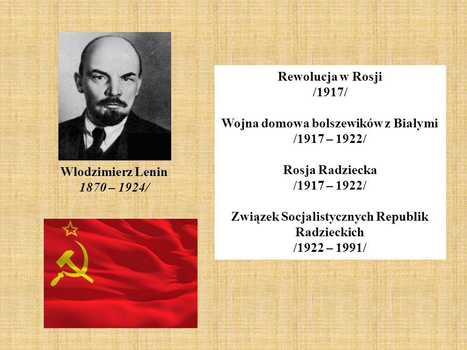 Wojna domowa bolszewików z Białymi /1917 – 1922/ Rosja Radziecka