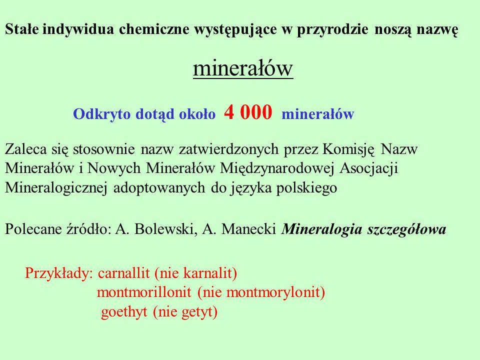 Stałe indywidua chemiczne występujące w przyrodzie noszą nazwę