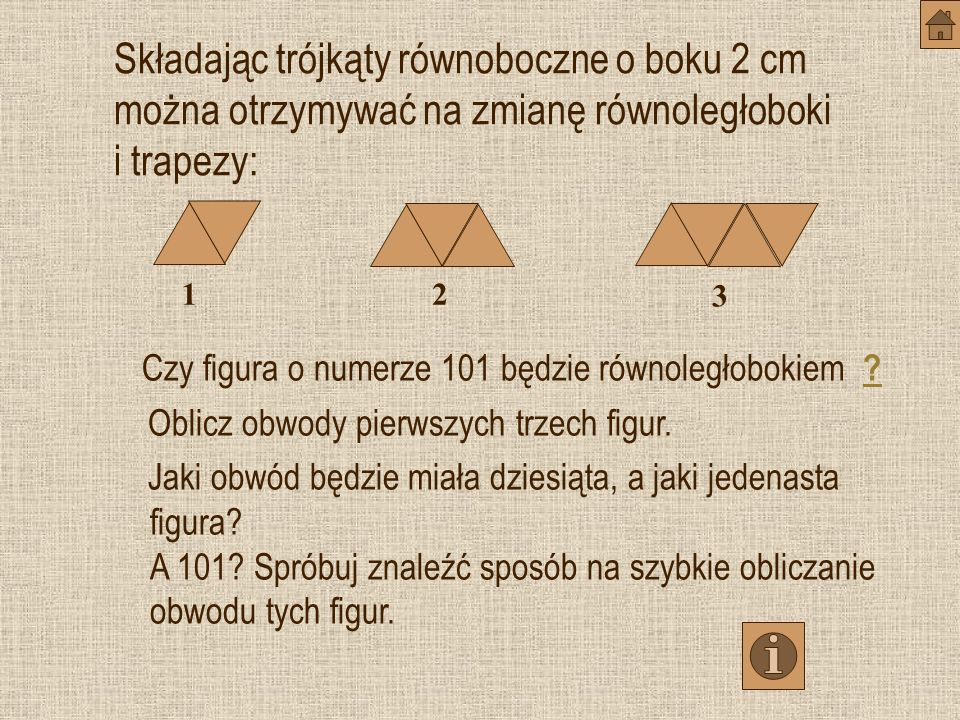 Składając trójkąty równoboczne o boku 2 cm można otrzymywać na zmianę równoległoboki i trapezy:
