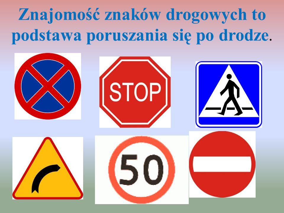 Znajomość znaków drogowych to podstawa poruszania się po drodze.
