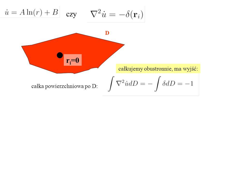 czy D ri=0 całkujemy obustronnie, ma wyjść: całka powierzchniowa po D: