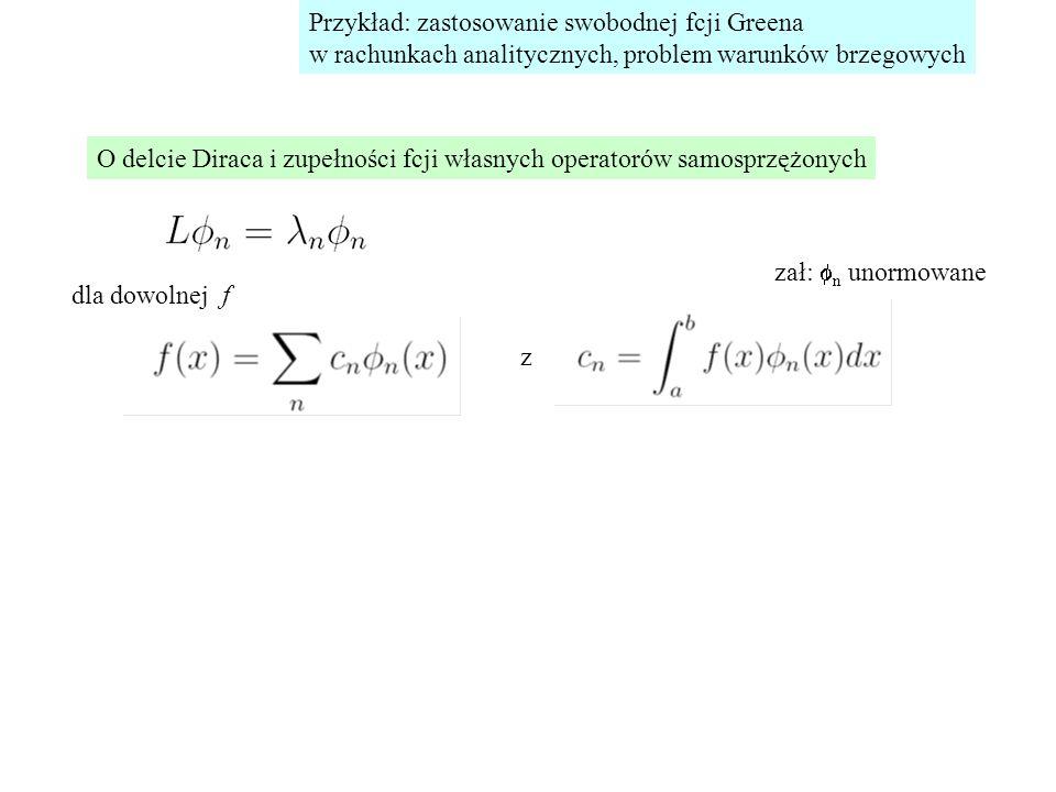Przykład: zastosowanie swobodnej fcji Greena