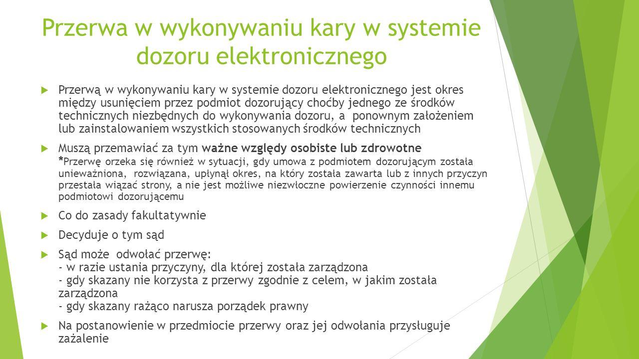 Przerwa w wykonywaniu kary w systemie dozoru elektronicznego