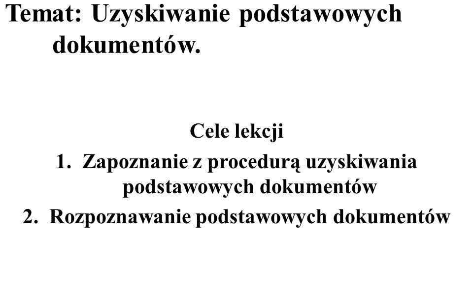 Temat: Uzyskiwanie podstawowych dokumentów.