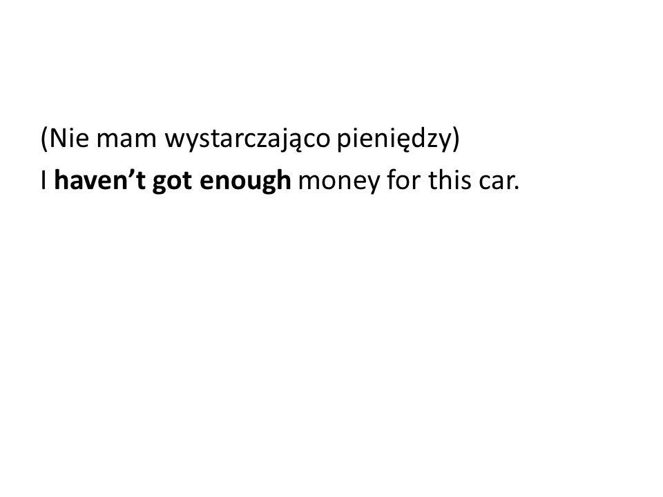 (Nie mam wystarczająco pieniędzy)
