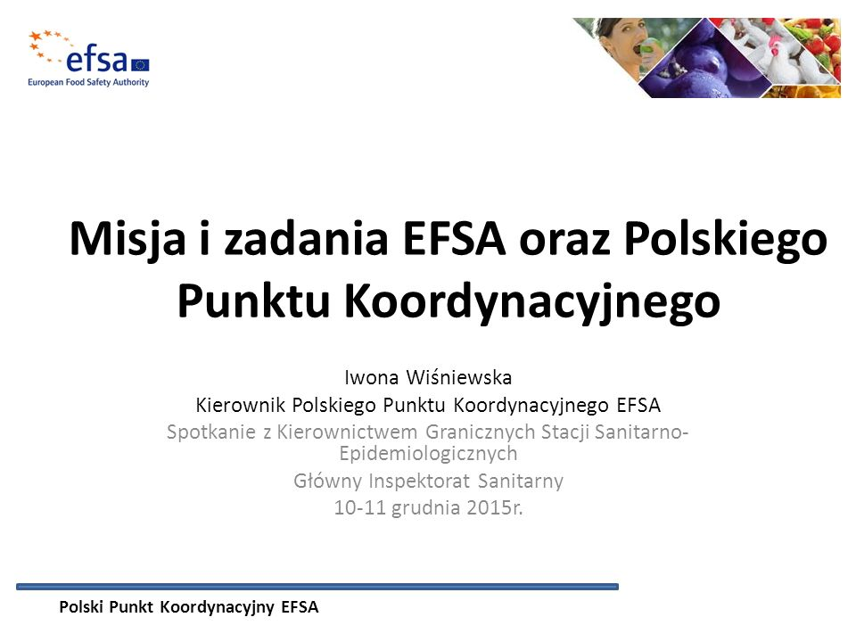 Misja i zadania EFSA oraz Polskiego Punktu Koordynacyjnego