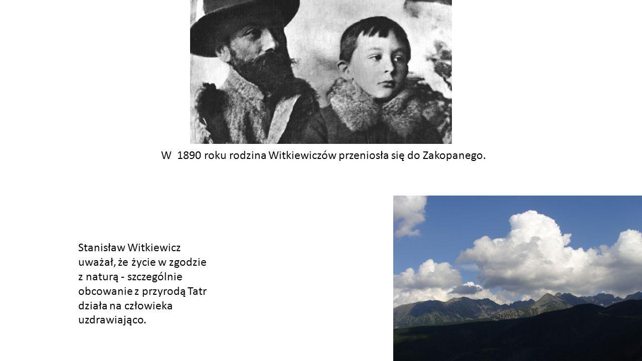 W 1890 roku rodzina Witkiewiczów przeniosła się do Zakopanego.