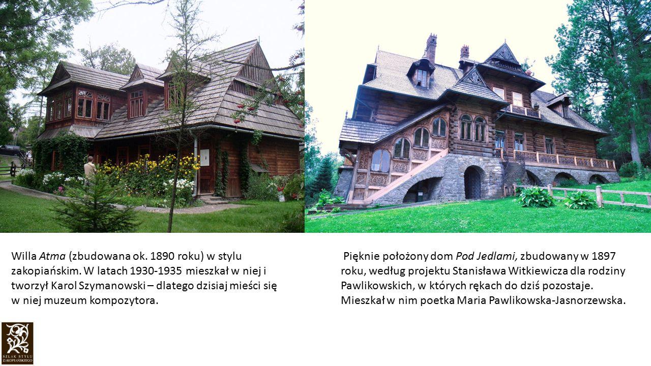 Willa Atma (zbudowana ok. 1890 roku) w stylu zakopiańskim