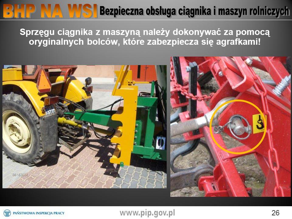 Sprzęgu ciągnika z maszyną należy dokonywać za pomocą oryginalnych bolców, które zabezpiecza się agrafkami!