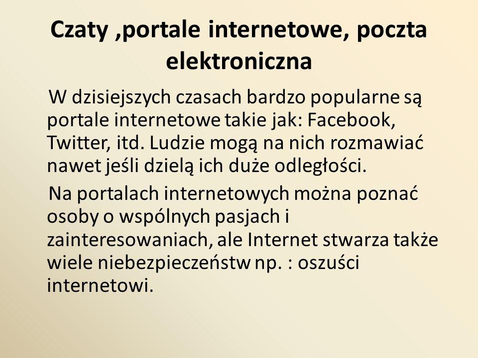Czaty ,portale internetowe, poczta elektroniczna